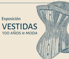 """Exposición """"Vestidas: 100 años de Moda"""" enSantiago"""