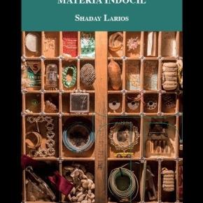 'Los objetos vivos. Escenarios de la materia indócil' de ShadayLarios